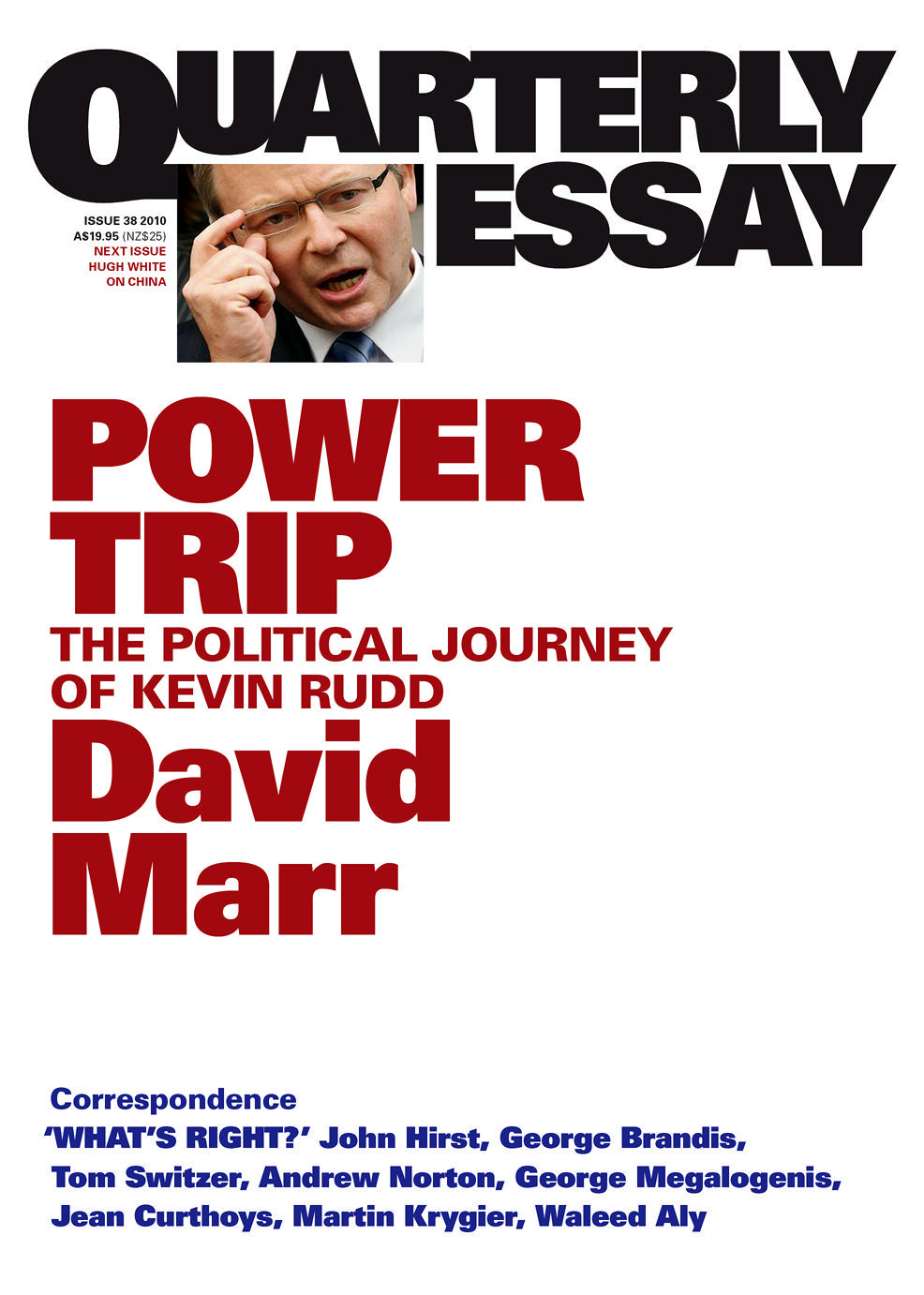 david marr quarterly essay kevin rudd Video: power trip - david marr on kevin rudd  fairfax journalist david marr has written about our prime minister for the latest quarterly essay titled 'power trip.