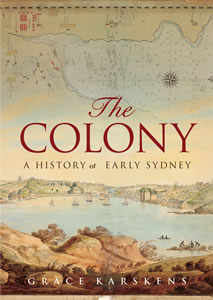 The Colony: The History of Early Sydney