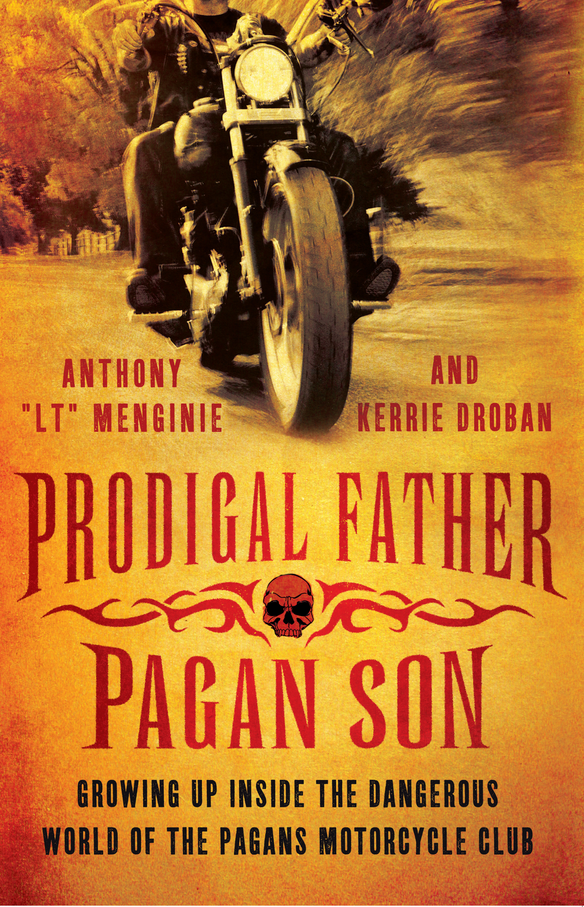 Prodigal Father, Pagan Son Growing up Inside the Dangerous World of