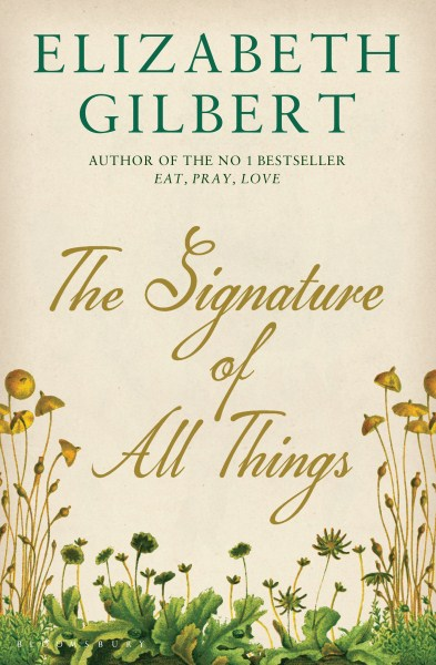 Click here to order The Signature of all Things.