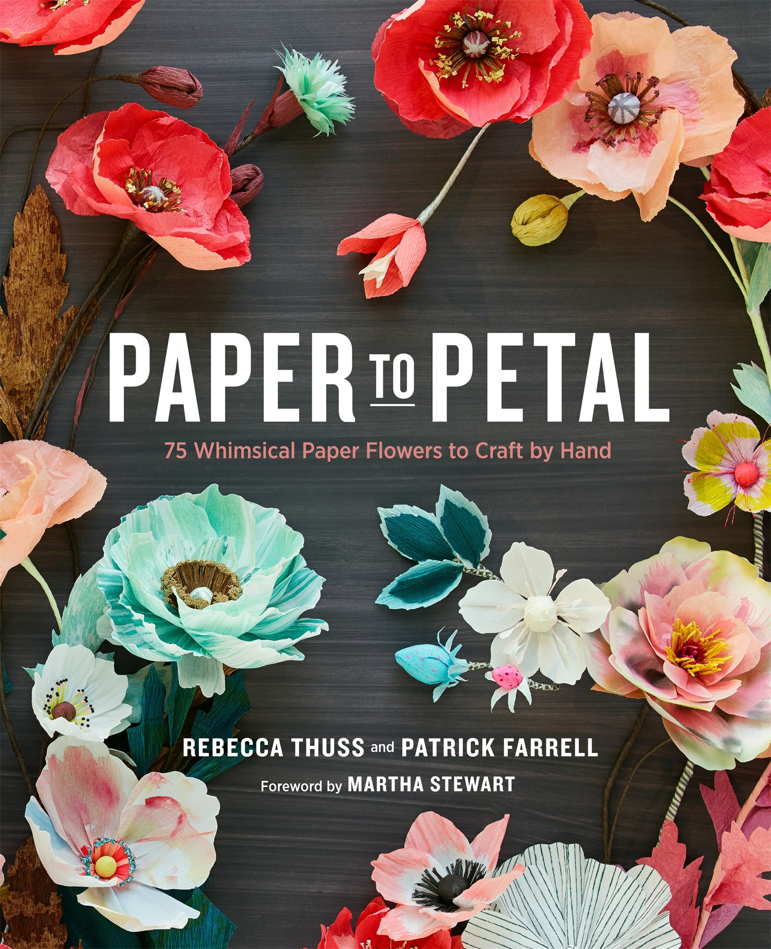 Paper To Petal 75 Whimsical Paper Flowers To Craft By Hand By