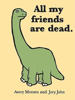 all-my-friends-are-dead