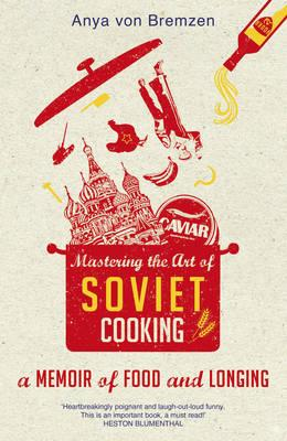 mastering-the-art-of-soviet-cooking