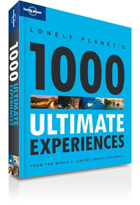 lonely-planet-s-1000-ultimate-experiences-1st-edition