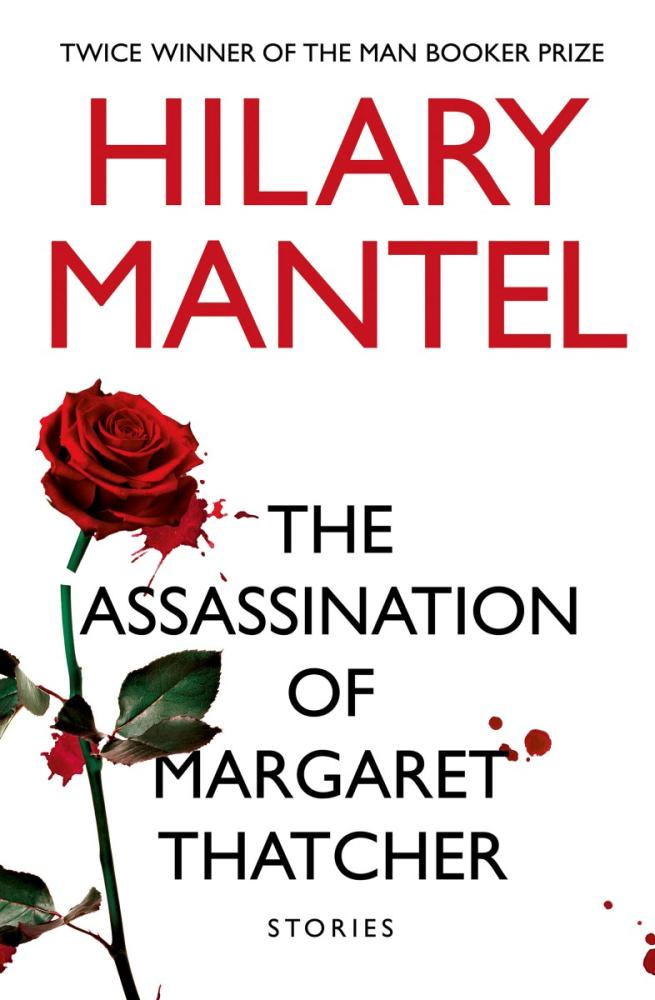 the-assassination-of-margaret-thatcher-and-other-stories