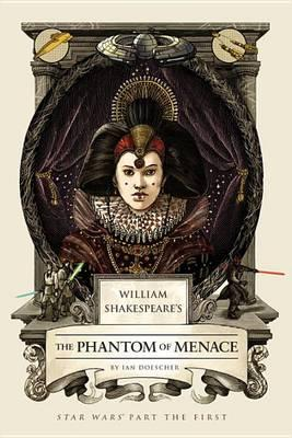 william-shakespeare-s-the-phantom-menace