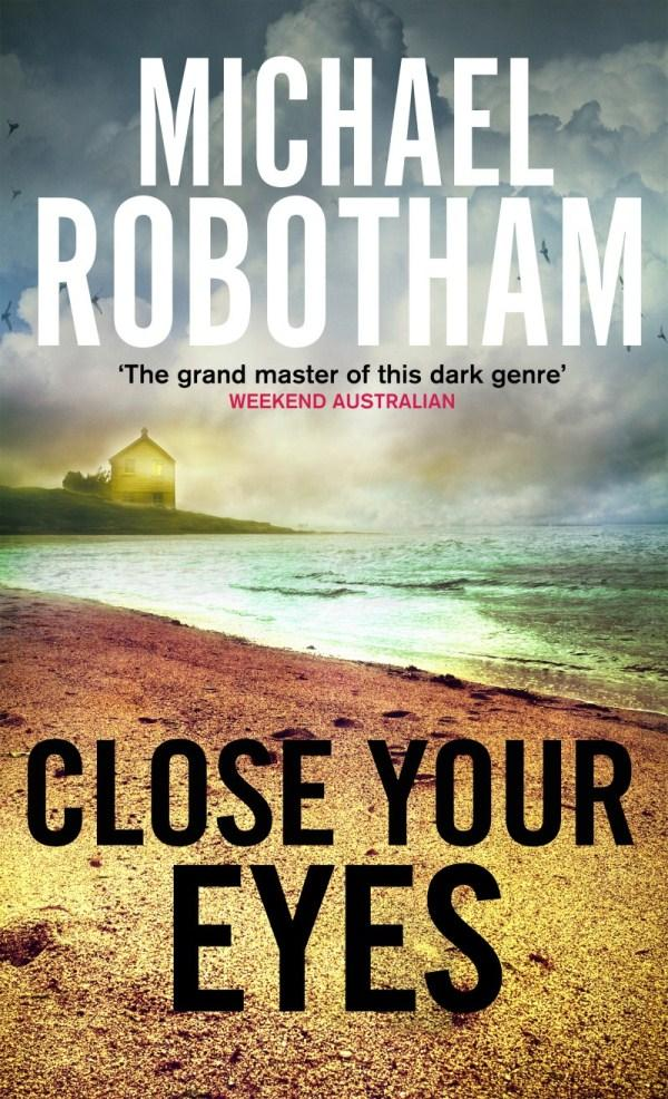 Robotham, Michael - Close Your Eyes