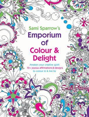 Sparrow, Sami - Sami Sparrow's Emporium of Colour and Delight