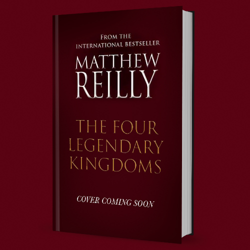The Four Legendary Kingdomsby Matthew Reilly