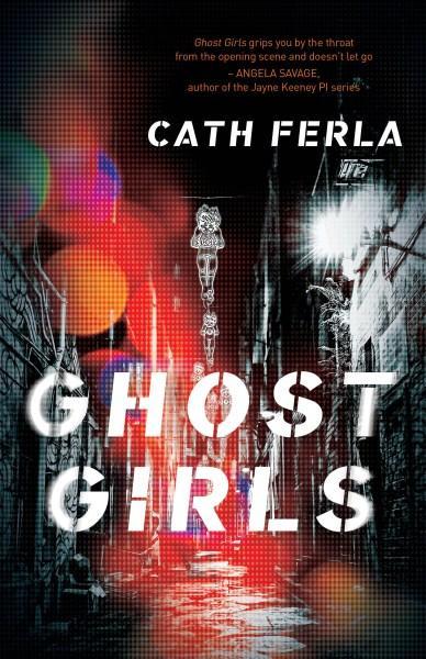 Ghost Girlsby Cath Ferla