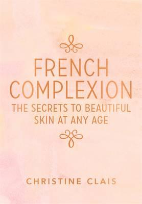 French Complexionby Christine Clais