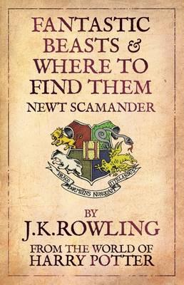 Fantastic Beasts and Where to Find Themby J. K. Rowling, Newt Scamander