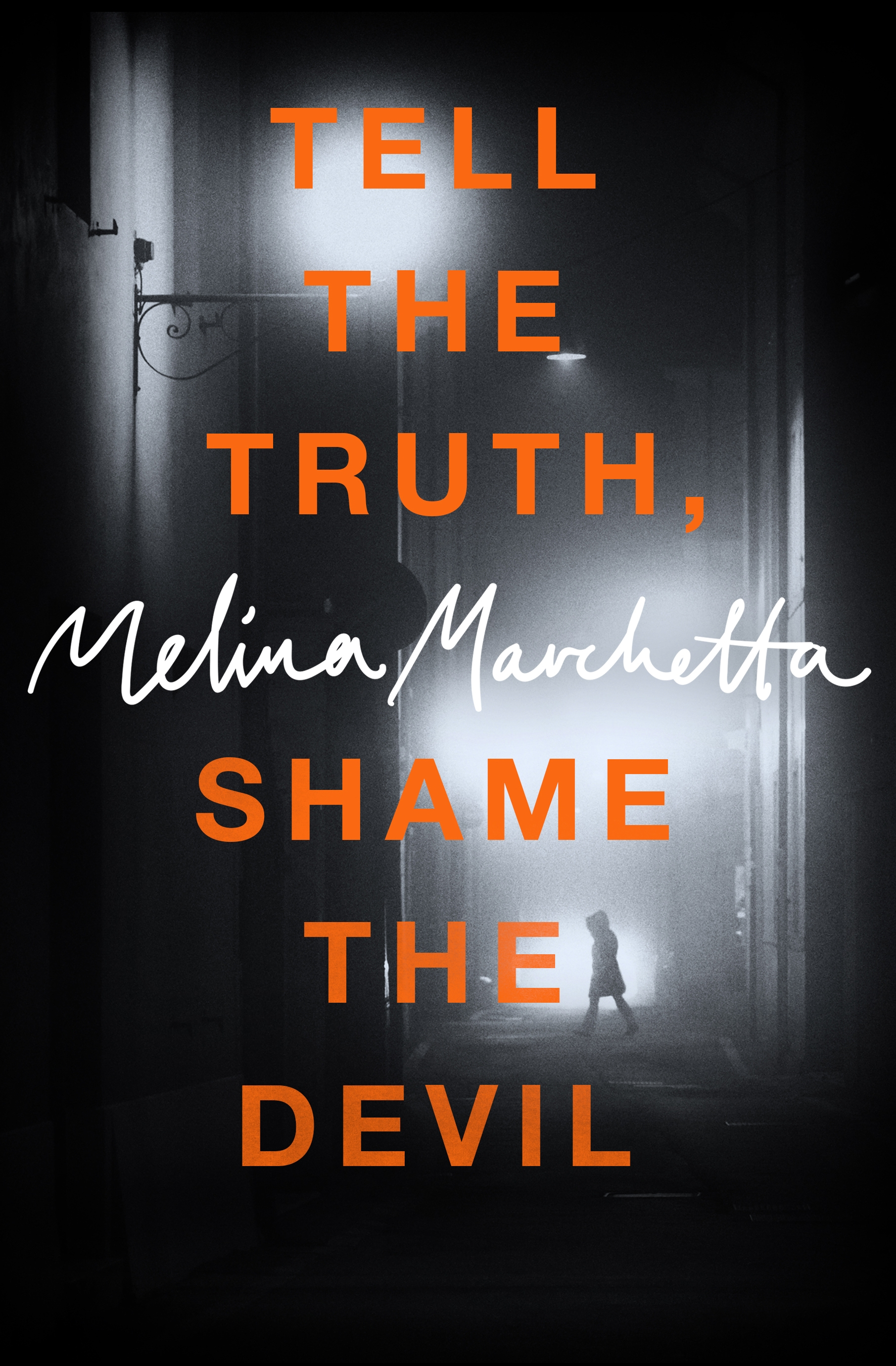 Tell the Truth, Shame the Devilby  Melina Marchetta