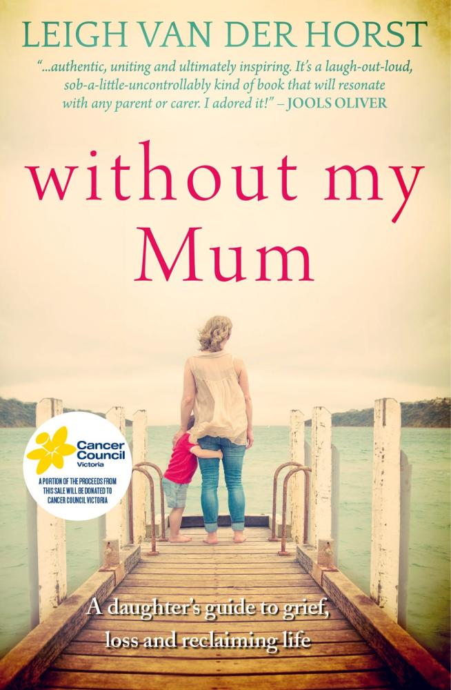 Without My Mum by Leigh Van Der Horst