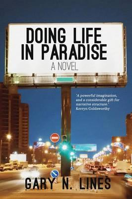 Doing Life in Paradiseby Gary N. Lines