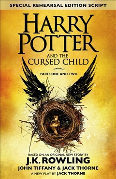 Harry Potter and the Cursed Child by J. K. Rowling, Jack Thorne, John Tiffany