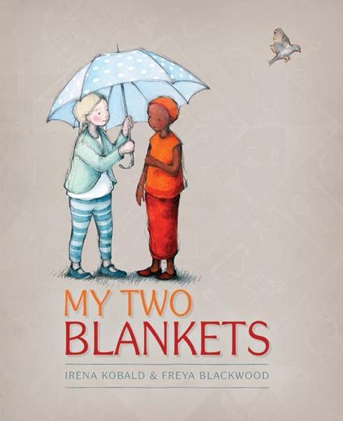 My Two Blanketsby Irena Kobald, Freya Blackwood (Illustrator)