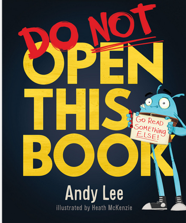 Do Not Open This Bookby Andy Lee, Heath McKenzie (Illustrator)