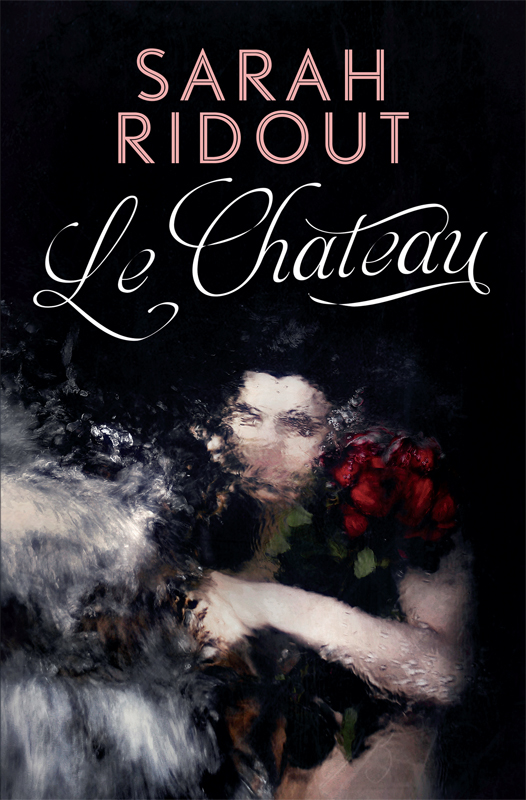 Le Chateauby Sarah Ridout