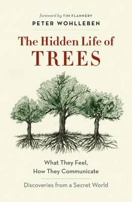 The Hidden Life of Treesby Peter Wohlleben
