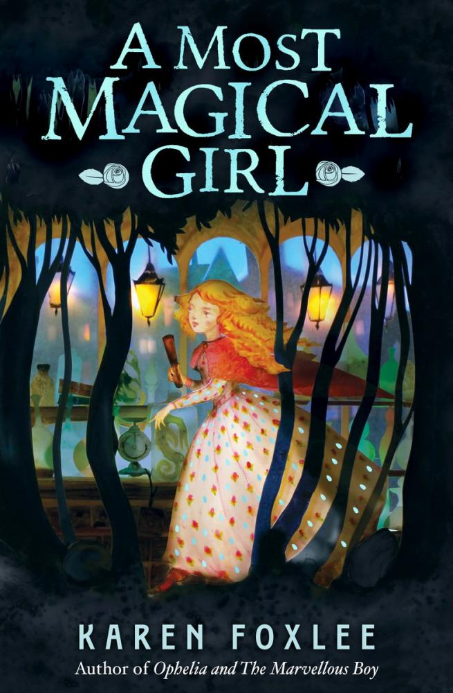 A Most Magical Girlby Karen Foxlee