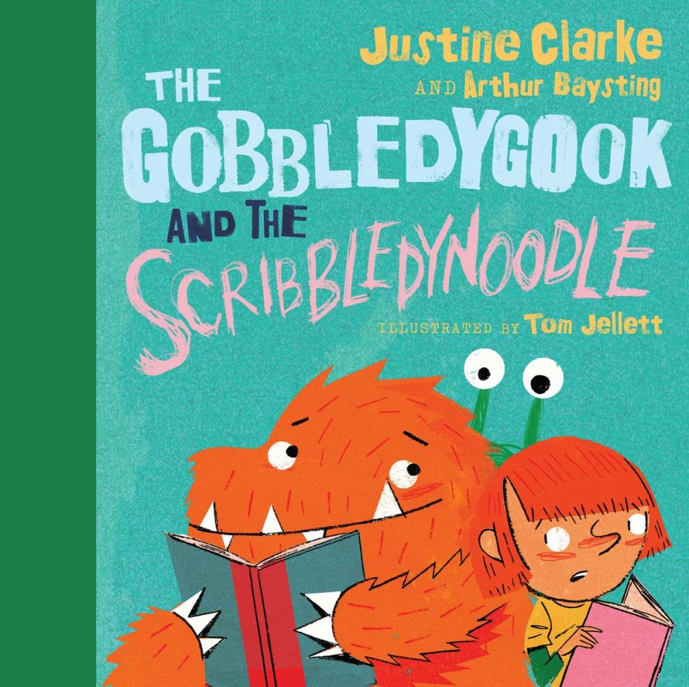 The Gobbledygook and the Scribbledynoodleby Justine Clarke, Arthur Baysting, Tom Jellett (Illustrator)