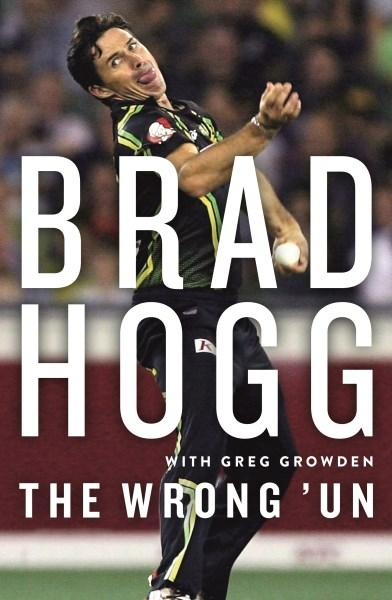 The Wrong 'Unby Brad Hogg, Greg Growden