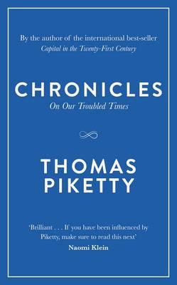 Chronicles: On Our Troubled Timesby Thomas Piketty