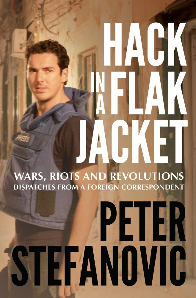 Hack in a Flak Jacketby Peter Stefanovic