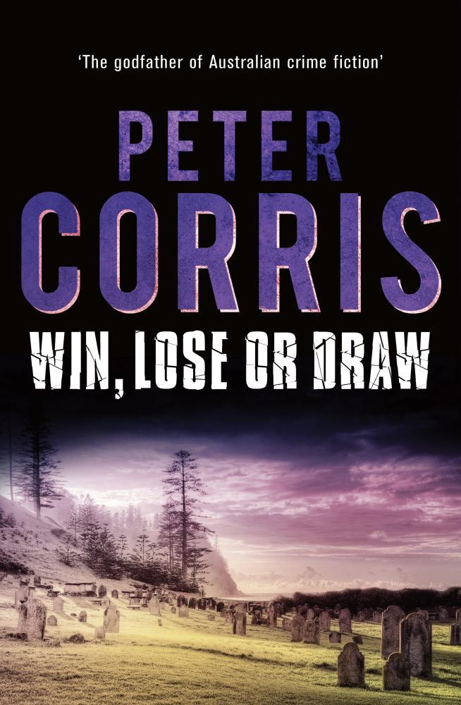 Win, Lose or Drawby Peter Corris