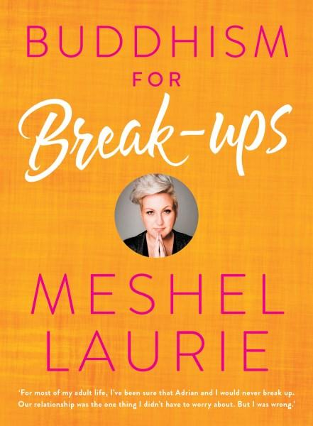 Buddhism for Breakupsby Meshel Laurie