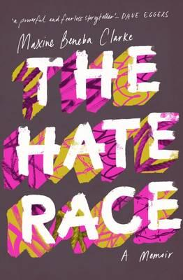 The Hate Raceby  Maxine Beneba Clarke