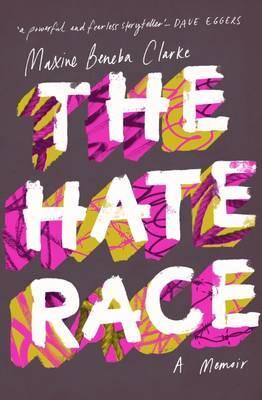 The Hate Raceby  Maxine Beneba Clarke