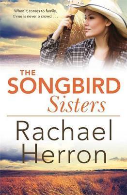 The Songbird Sistersby Rachael Herron