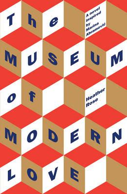 The Museum of Modern Loveby Heather Rose