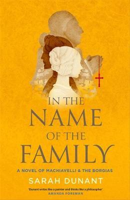 In The Name Of The Familyby Sarah Dunant