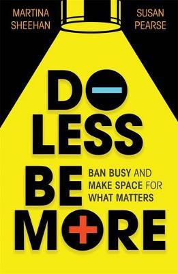 Do Less. Be Moreby Martina Sheehan, Susan Pearse
