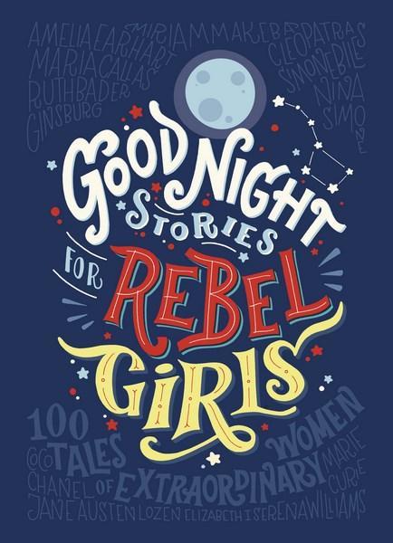 Good Night Stories for Rebel Girlsby Elena Favilli, Francesca Cavallo