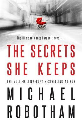 The Secrets She Keepsby Michael Robotham