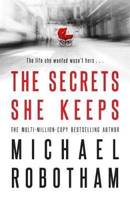 The Secrets She Keepsby Michael Robotham