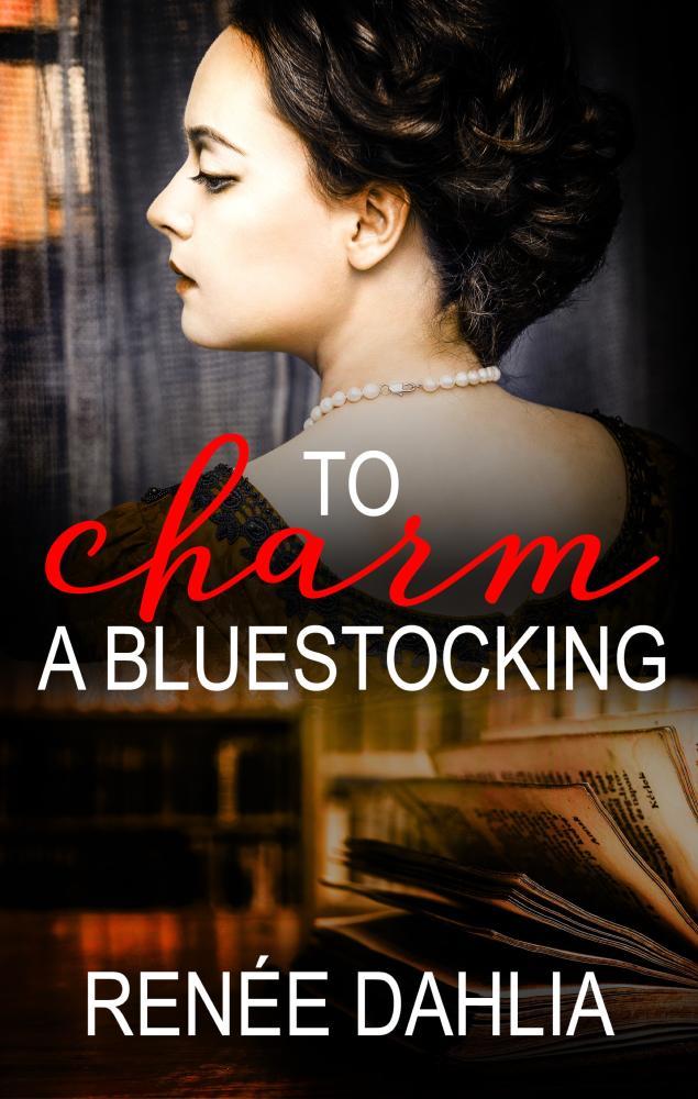 To Charm A Bluestocking - EBOOKby Renee Dahlia