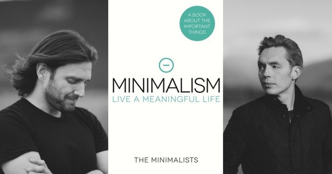 Let the minimalists introduce you to the joys of living for Minimalism live a meaningful life