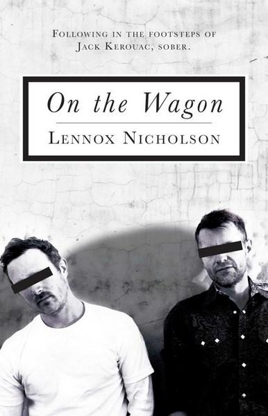 Image result for On the Wagon: Following in the footsteps of Jack Kerouac, sober By Lennox Nicholson