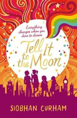 Tell It to the Moonby Siobhan Curham