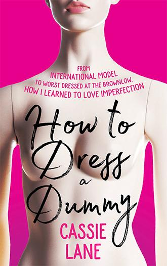 How to Dress a Dummyby Cassie Lane