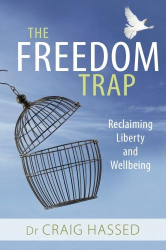 The Freedom Trapby Craig Hassed