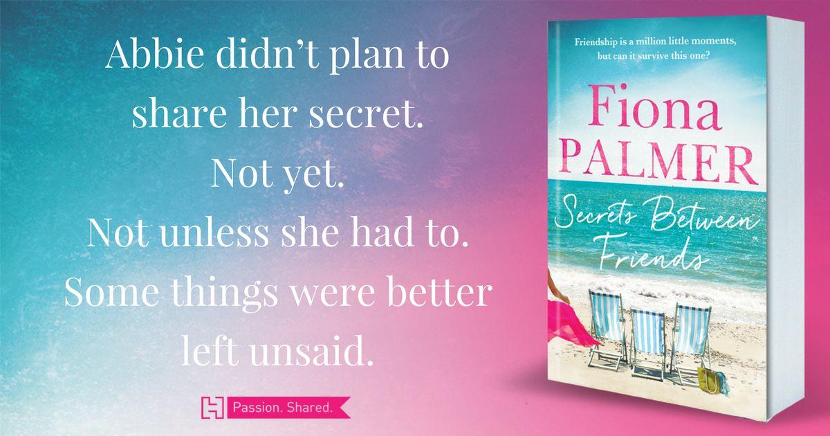 Secrets Between Friends by Fiona Palmer