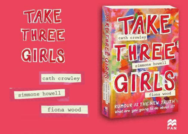 Take Three Girls by Cath Crowley, Fiona Wood and Simmone Howell