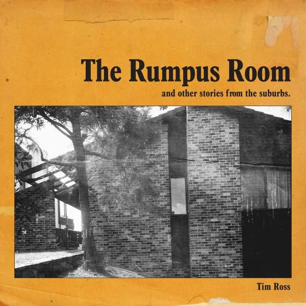 The Rumpus Roomby  Tim Ross