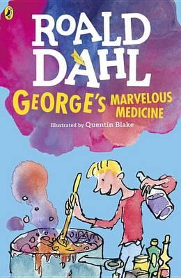 George's Marvellous Medicine by Roald Dahl and Quentin Blake (Illustrator)